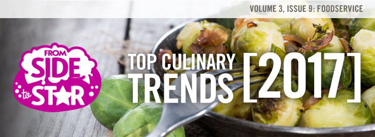 Top 10 Culinary Trends 2017: From Side to Star