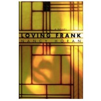 Loving Frank, by Nancy Horan
